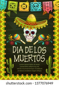 Day of the Dead Mexican holiday party skull in sombrero Dia de los Muertos vector design. Mexico Halloween festival skeleton head with maracas, cactuses and festive flags in frame of hispanic pattern