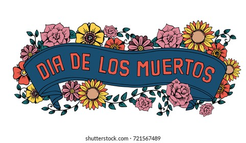 Day of the dead vector illustration Colorful poster. Mexican flowers traditional embroidery with typography letters. Floral lettering 'Dia de los Muertos' (Day of the Dead).
