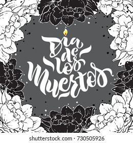 Day of the dead vector illustration. Hand sketched lettering Dia de los Muertos (Day of the Dead) for postcard or celebration design.Hand drawn typography poster with white and black roses.