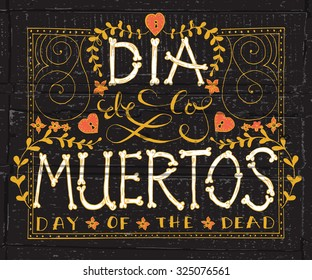 Day of the dead vector illustration set. Hand sketched lettering typography  'Dia de los Muertos' for postcard or celebration design. Flowers and herbs with hand drawn poster on textured background
