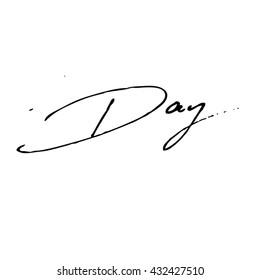 Day handwritten phrase isolated on write background