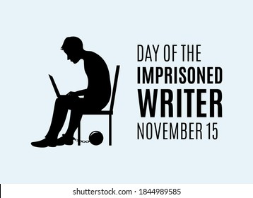 Day of the Imprisoned Writer vector. Sitting man with computer on his lap vector. Imprisoned writer silhouette of a man vector. Man with a ball on his leg vector. Important day