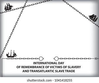 Day of Remembrance for the Victims of Slavery and the Transatlantic Slave Trade