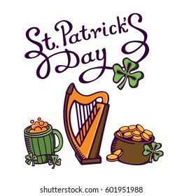 St.Patrick's day set. Irish beer with harp, clovers and money pot. Lettering St.Patrick's Day. Vector images for your business and design. For postcards, cartoons, linen and clothing