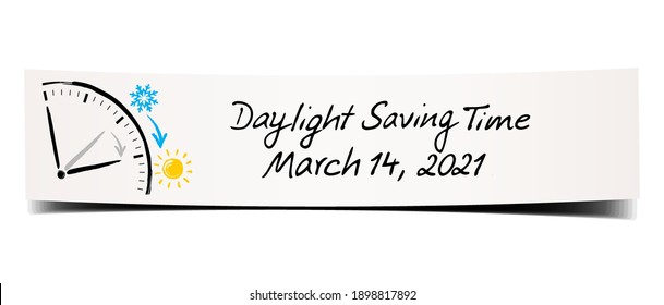 Daylight Saving Time March 14, 2021. Paper banner with hand written memo and sketchy illustration