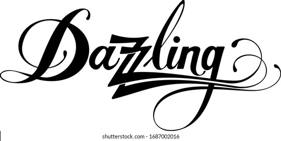 Dazzling - custom calligraphy text