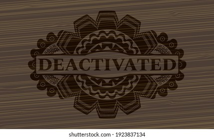 Deactivated text inside wooden badge. Brown graceful background. Illustration.