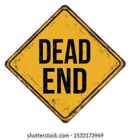 Dead end vintage rusty metal sign on a white background, vector illustration