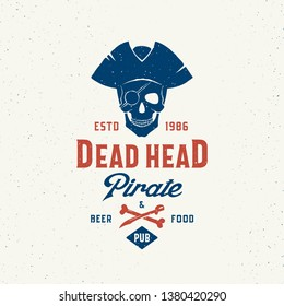 Dead Head Pirate Beer and Food Pub. Abstract Vector Sign, Symbol or Logo Template with Classy Retro Typography. Premium Vintage Vector Emblem with Shabby Textures. Isolated.