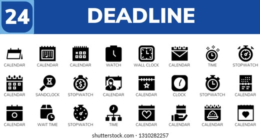 deadline icon set. 24 filled deadline icons.  Collection Of - Calendar, Watch, Wall clock, Time, Stopwatch, Sandclock, Clock, Wait time