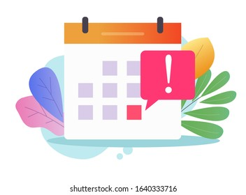 Deadline notification event reminder on calendar vector flat cartoon icon, selected important scheduled or due date symbol and caution notice message on colorful background