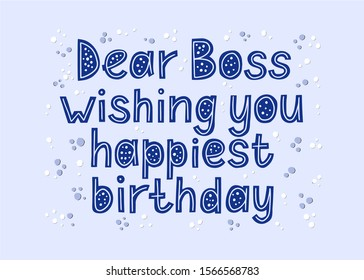 Dear boss wishing you happiest birthday. Holiday card. Party design gretting wish. Blue color. Sparkles.