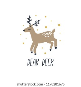 Dear deer. Vector cute animal cartoon illustration, scandinavian style. Nursery holiday illustration. It can be used for wall art, greeting card, poster, kids apparel