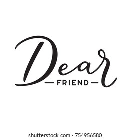 Dear friend tag . Simple hnd drawn greeting in a letter or invitation. Hand drawn calligraphic lettering. Letter introduction text. Gift tag image. Handwritten clean line vector illustration.