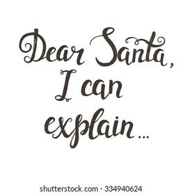 Dear Santa, i can explain. Fun Christmas Typographical Background.