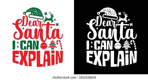 Dear Santa I Can Explain Printable Vector Illustration