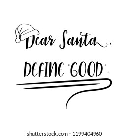 dear santa define good christmas quote black typography for christmas cards design - Define Christmas