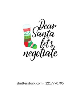 Dear Santa, let's negotiate. Lettering. Hand drawn vector illustration. element for flyers, banner, t-shirt and posters winter holiday design. Modern calligraphy. Funny Christmas text