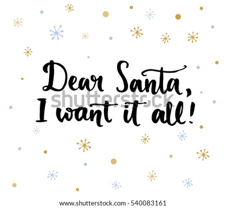 Dear Santa Want All Funny Quote Stock Vector (Royalty Free ...