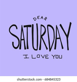 Dear Saturday I love you word vector illustration on purple background