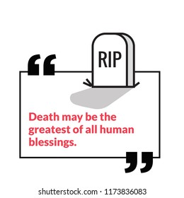 Death may be the greatest of all human blessings Motivational Quote With Rest in Piece Tombstone Vector Illustration