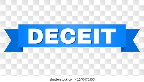 DECEIT text on a ribbon. Designed with white title and blue stripe. Vector banner with DECEIT tag on a transparent background.