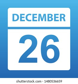 December 26. White calendar on a colored background. Day on the calendar. Twenty sixth  of december. Blue background with gradient. Vector illustration.
