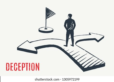 DECEPTION. A man stands on the arrows pointing to the wrong path. Vector business concept illustration, hand drawn sketch. Children's drawing