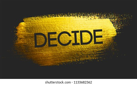Decide Text on Golden Brush Dark Background