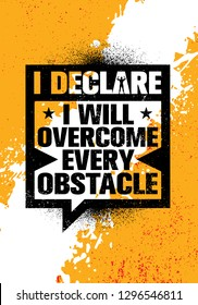 I Declare I Will Overcome Every Obstacle. Inspiring Workout and Fitness Gym Motivation Quote Illustration Sign. Creative Strong Sport Vector Rough Typography Grunge Wallpaper Poster Concept