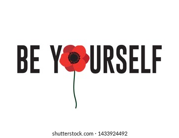 Decorative Be Yourself Text with Poppy Flower Vector, Fashion, Card and Poster Print