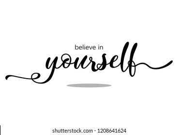 """Decorative """"believe in yourself"""" text"""