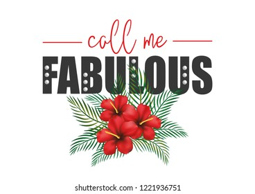 """Decorative """"call me FABULOUS"""" slogan with hibiscus flower illustration and pearl vectors"""