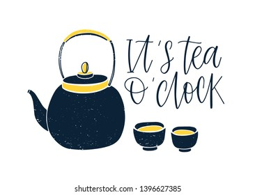 Decorative composition with elegant lettering handwritten with cursive font, teapot and cups or mugs isolated on white background. Utensils for tea steeping and drinking. Flat vector illustration.