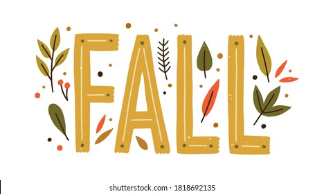Decorative design composition with fall lettering and seasonal elements vector flat illustration. Beautiful cozy hand drawn word with leaves, branches and berries isolated. Autumn creative sticker