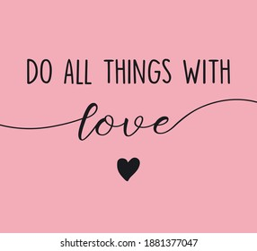 Decorative Do All Things With Love Slogan with Cute Heart Vector, Design for Fashion, Card and Poster Prints