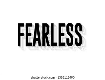 Decorative Fearless Text for Fashion, Poster and Card Prints
