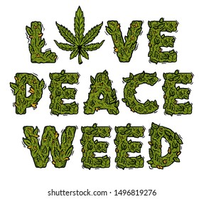 """Decorative green marijuana slogan with Isolated lettering design weed inscription """"Love peace weed"""" made from cannabis hemp buds. Modern vector cartoon illustration ganja typography Letters design."""