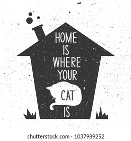 Decorative illustration with house, animal and lettering. Black and white hand drawn background vector. Home is where your cat is. Poster design with english text, quote