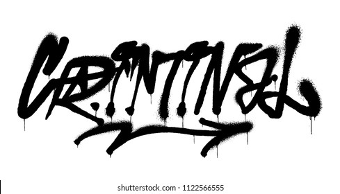 "Decorative inscription ""Criminal"" in Graffiti style on wall by using aerosol spray paint. Street style type for poster cover print clothes pin patch sticker. Modern vector illustration vandal design."