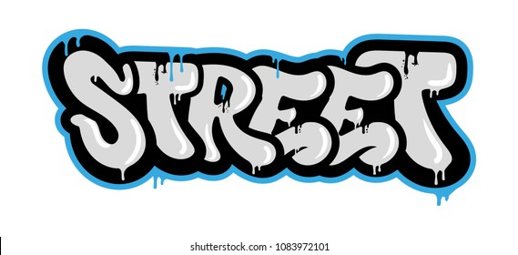 "Decorative inscription ""Street"" in Graffiti style on wall by using aerosol spray paint. Street style type for poster cover print clothes pin patch sticker. Modern vector illustration flat design."