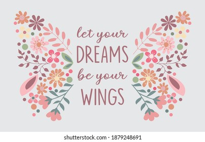 Decorative Let Your Dreams Be Your Wings Slogan with Floral Wings, Vector Design for Fashion and Poster Prints