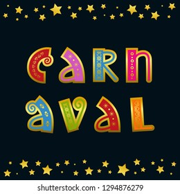 Decorative lettering of Carnaval with ornament in green, red, pink, blue on dark background with stars and dots for decoration, poster, banner, invitation, advertising, postcard, greeting card