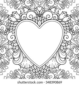 Decorative love frame with hearts, flowers, ornate elements in doodle style. Floral, ornate, decorative, tribal design elements. Black and white background. Zentangle coloring book page