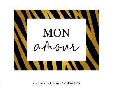 "Decorative ""mon amour"" (my love) text in zebra pattern frame, fashion print design"