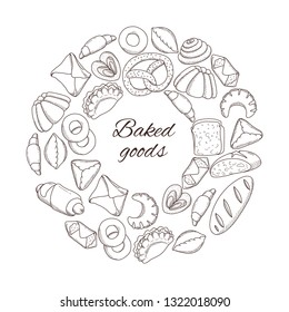 Decorative round frame of bakery products with the inscription Baked Goods. Vector