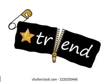 """Decorative """"trend"""" text with golden zipper, safety pin and star vectors, fashion print design"""