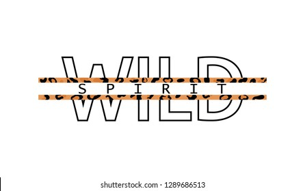 Decorative Wild Spirit text with leopard skin pattern. Typography slogan for printing, graphic design.