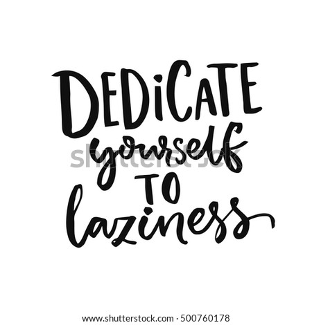 Dedicate Yourself Laziness Funny Quote Vector Stock Vector Royalty