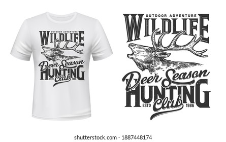 Deer hunting t-shirt print mockup, hunt club open season, vector sign. Wild deer or forest reindeer muzzle head, outdoor adventure and hunt sport club sign or badge in sketch for t shirt print